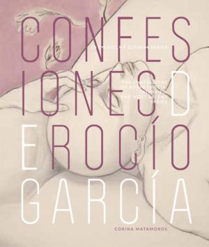 CONFESIONES DE ROCIO GARCIA