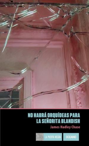NO HABRA ORQUIDEAS PARA LA SEÑORITA BLANDISH