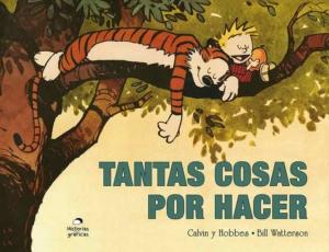 CALVIN Y HOBBES 8. TANTAS COSAS POR HACER