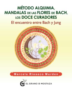 METODO ALQUIMIA, MANDALAS DE LAS FLORES DE BACH, LOS DOCE CU