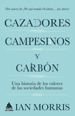 CAZADORES, CAMPESINOS Y CARBON