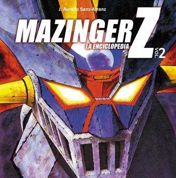 MAZINGER Z. LA ENCICLOPEDIA VOL 2