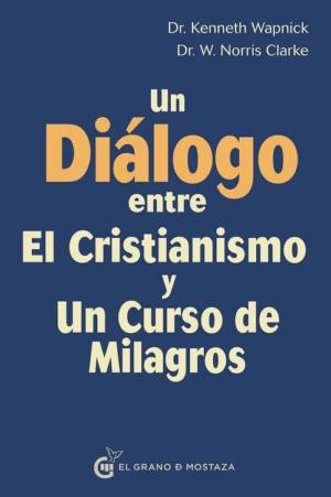 UN DIALOGO ENTRE UN CURSO DE MILAGROS Y EL CRISTIANISMO