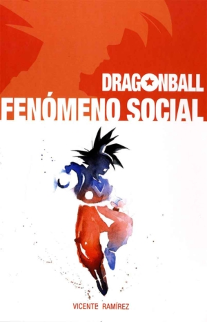 DRAGON BALL. FENOMENO SOCIAL