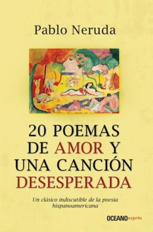 20 POEMAS DE AMOR Y UNA CANCION DESESPERADA (BOLSILLO)