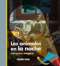 LOS ANIMALES EN LA NOCHE. LAMPARA MAGICA