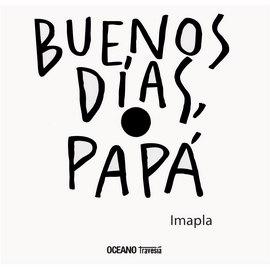 BUENOS DIAS PAPA