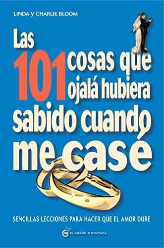 101 COSAS QUE OJALA HUBIERA SABIDO CUANDO ME CASE, LAS