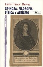 SPINOZA. FILOSOFIA, FISICA Y ATEISMO