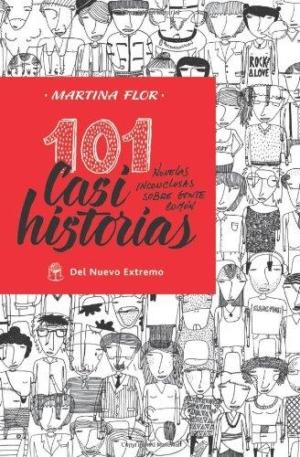 101 CASI HISTORIAS. NOVELAS INCONCLUSAS SOBRE GENTE COMUN