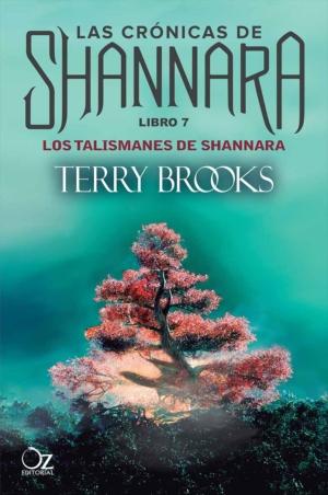 LAS CRONICAS DE SHANNARA. LOS TALISMANES DE SHANNARA. LIBRO 7