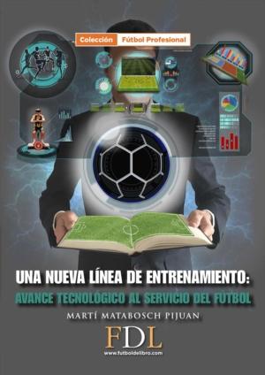 UNA NUEVA LINEA DE ENTRENAMIENTO: AVANCE TECNOLOGICO AL SERVICIO DEL FUTBOL