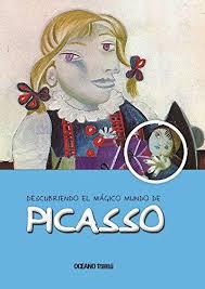 PICASSO, DESCUBRIENDO EL MAGICO MUNDO DE...