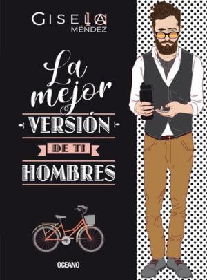 LA MEJOR VERSION DE TI. HOMBRES