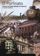 EL PORFIRIATO. NUEVA HISTORIA MINIMA DE MEXICO