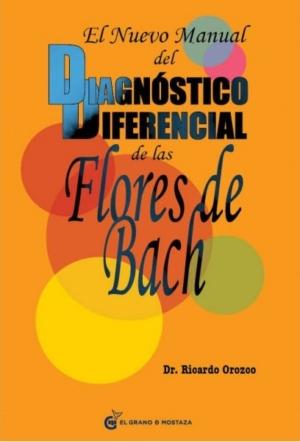 EL NUEVO MANUAL DEL DIAGNOSTICO DIFERENCIAL DE LAS FLORES DE BACH