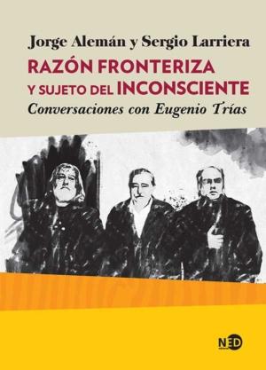 RAZON FRONTERIZA Y SUJETO DEL INCONSCIENTE