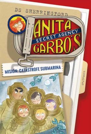 ANITA GARBO`S 3. MISION: CATASTROFE SUBMARINA